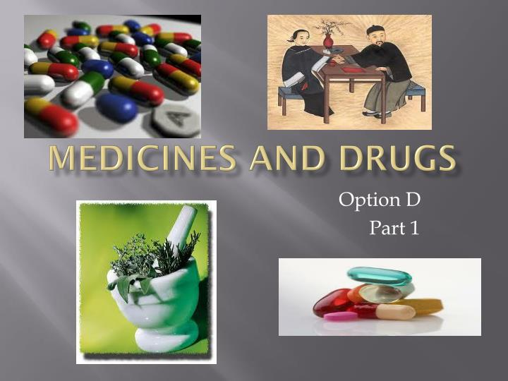 Medicines and drugs