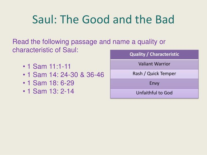 Saul: The Good and the Bad