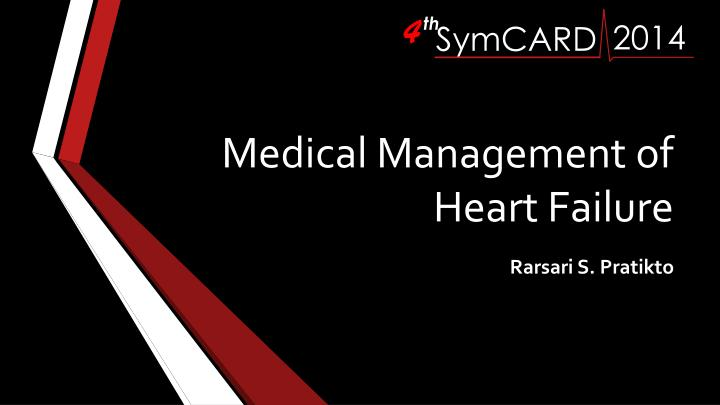 Medical management of heart failure