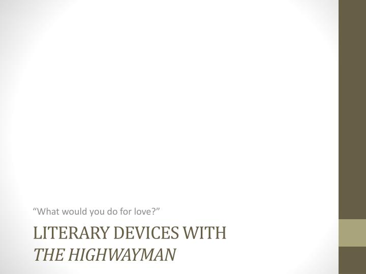 Literary devices with the highwayman