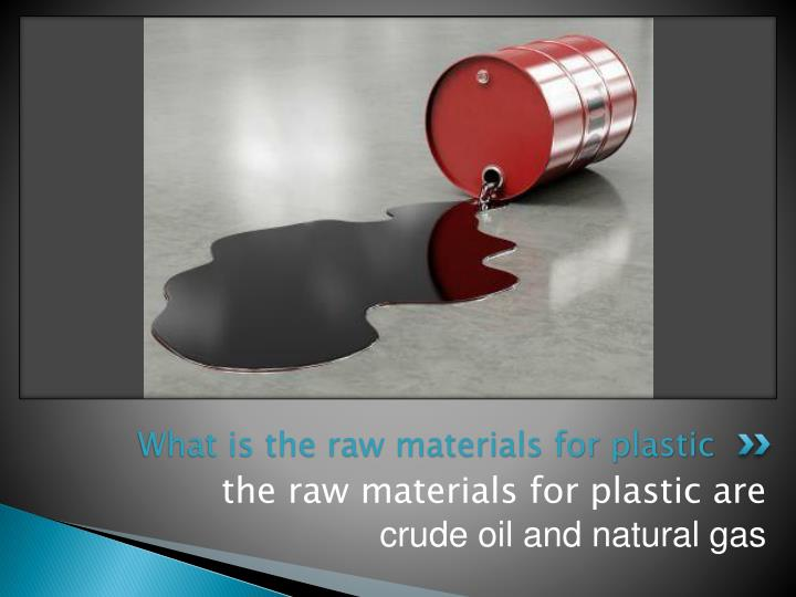 What is the raw materials for plastic
