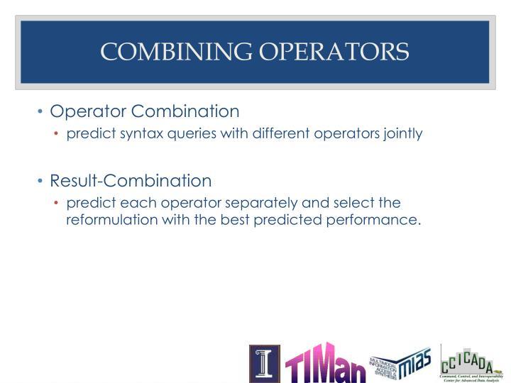 Combining operators