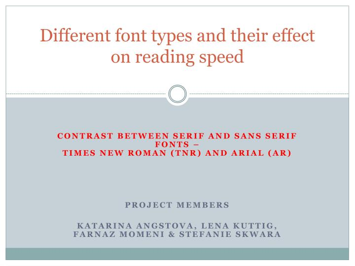 Different font types and their effect on reading speed