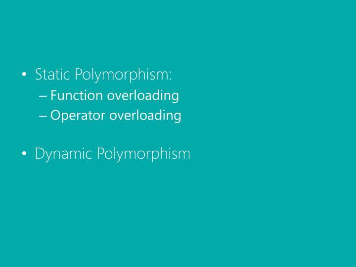 Static Polymorphism: