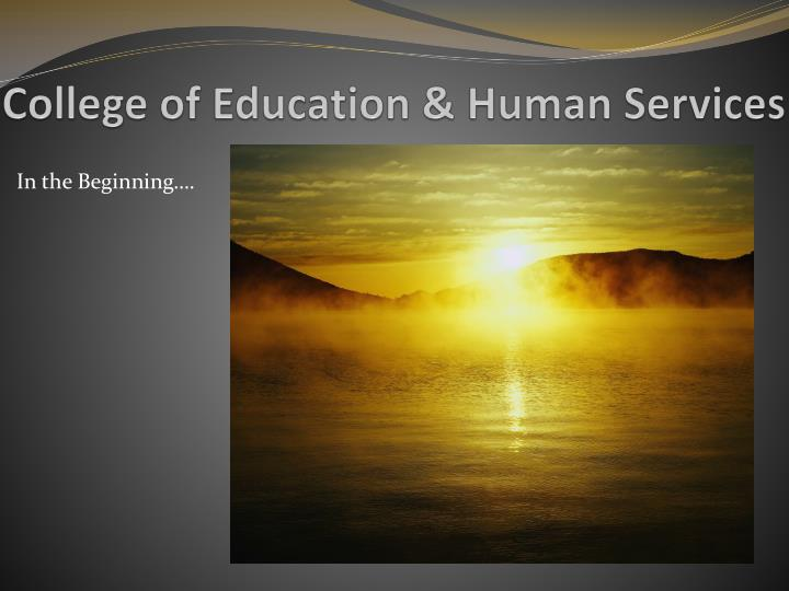 College of education human services