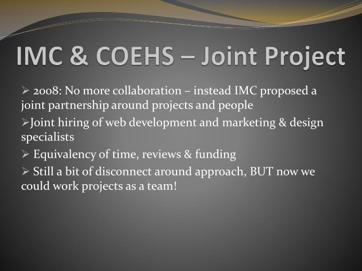 IMC & COEHS – Joint Project