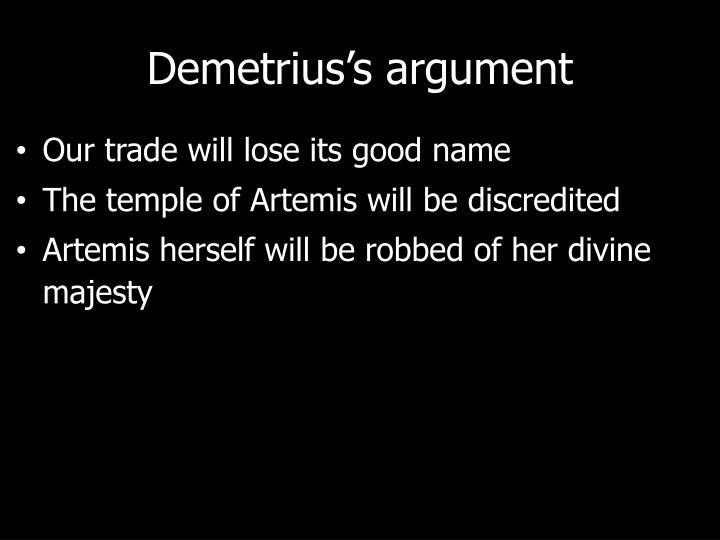 Demetrius's argument
