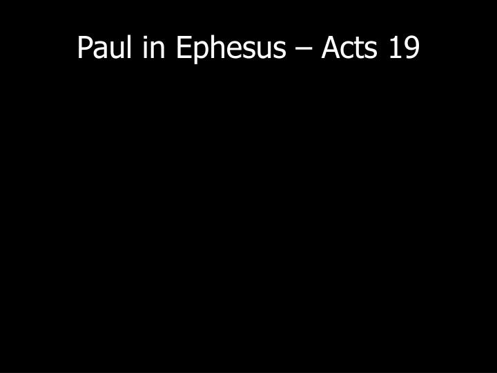 Paul in Ephesus – Acts 19