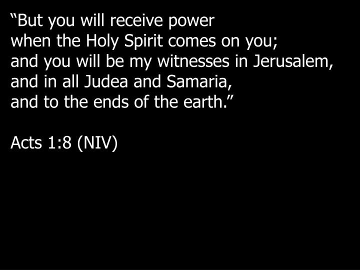 """But you will receive power"