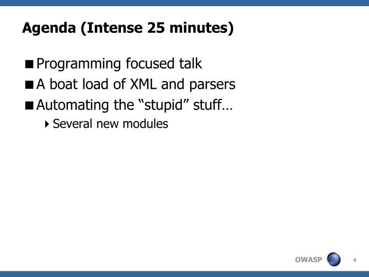 Agenda (Intense 25 minutes)