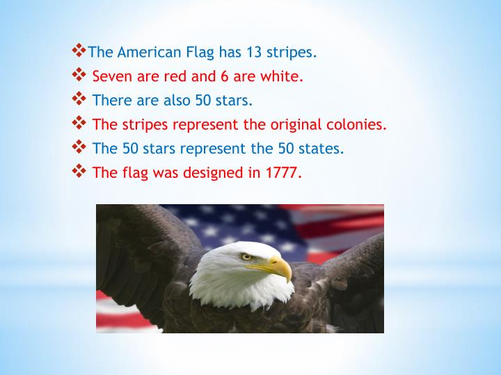 The American Flag has 13 stripes.