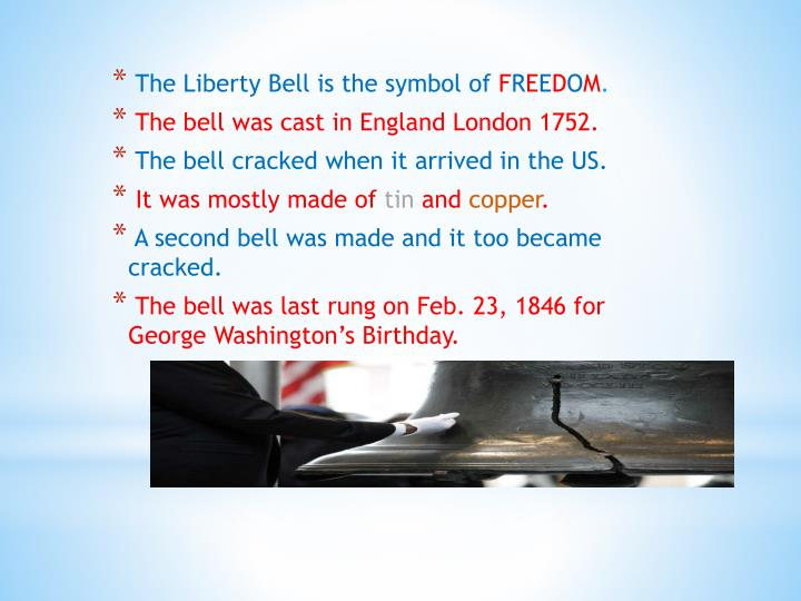 The Liberty Bell is the symbol of