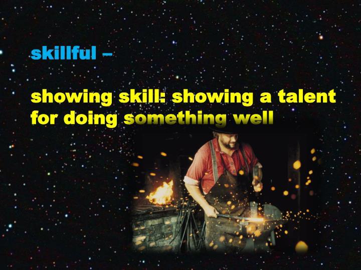 skillful –