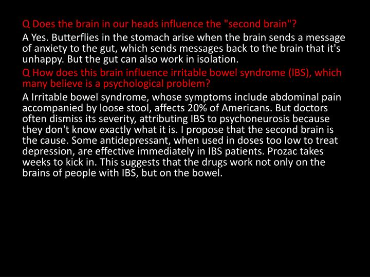 "Q Does the brain in our heads influence the ""second brain""?"