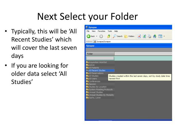Next Select your Folder