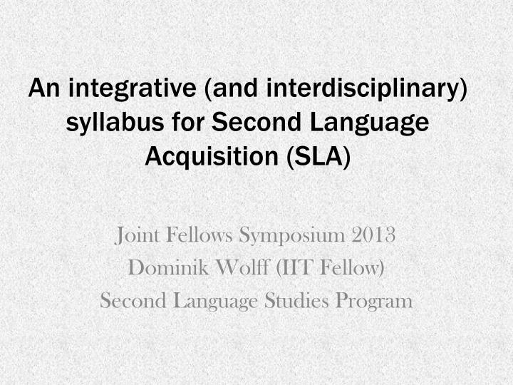 An integrative and interdisciplinary syllabus for second language acquisition sla