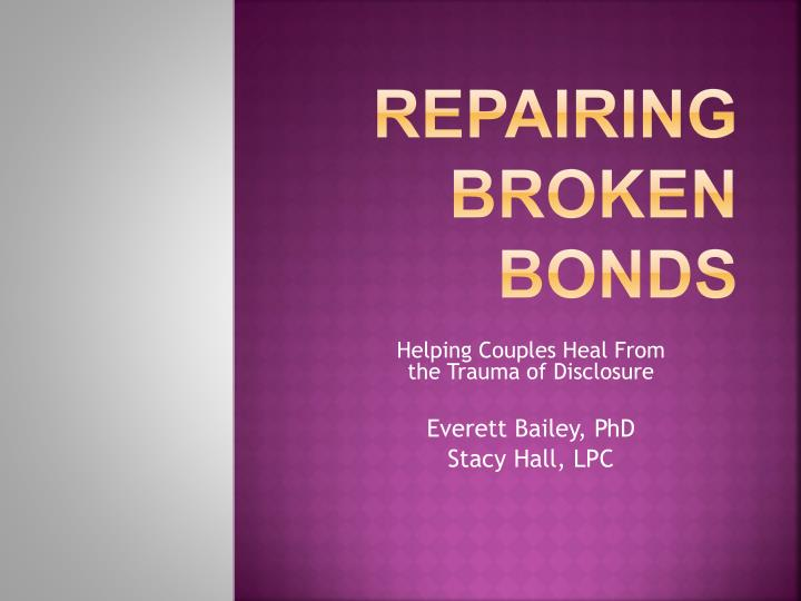 Repairing broken bonds