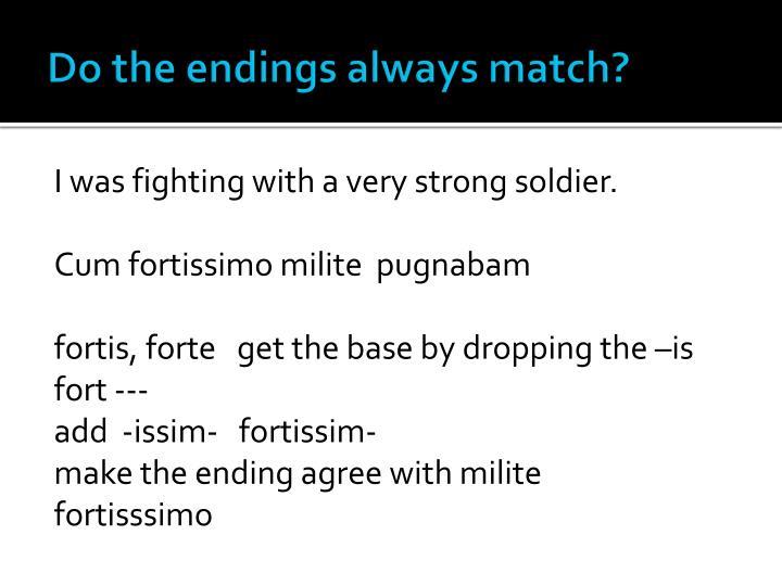 Do the endings always match?