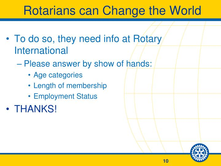 Rotarians can Change the World
