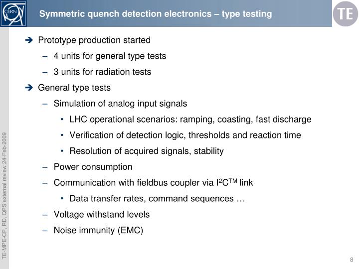 Symmetric quench detection electronics – type testing