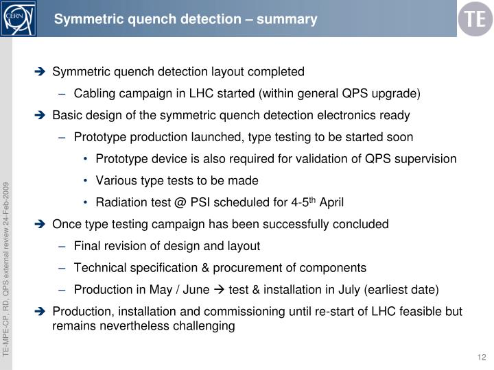 Symmetric quench detection – summary
