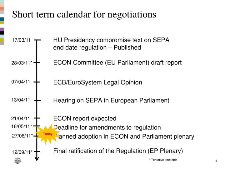 Short term calendar for negotiations