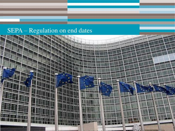 SEPA – Regulation on end dates