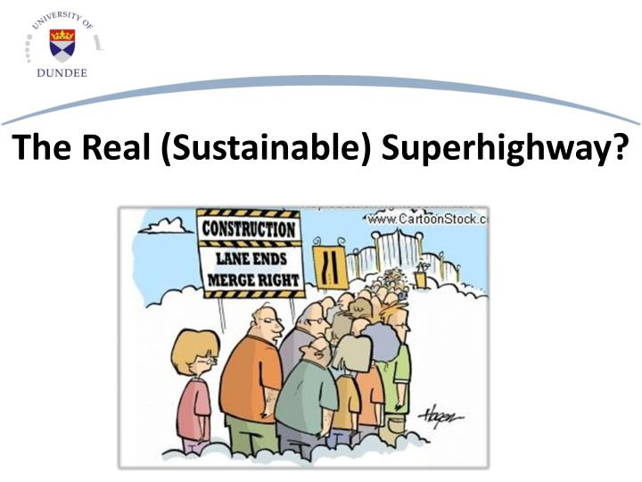 The real sustainable superhighway