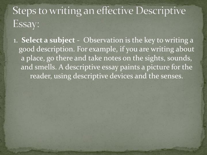 Steps to writing an effective Descriptive Essay: