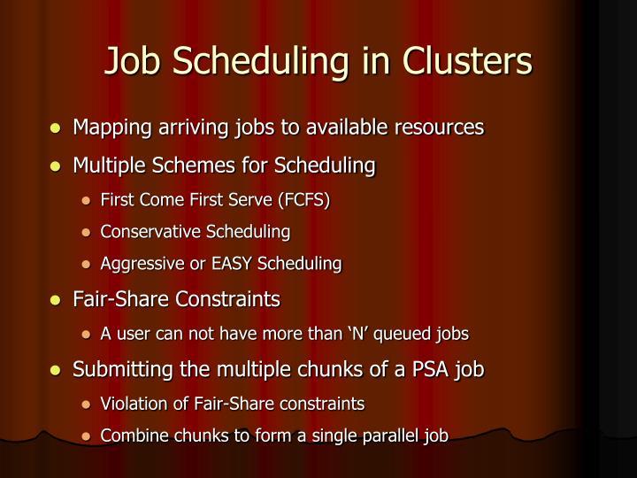 Job Scheduling in Clusters