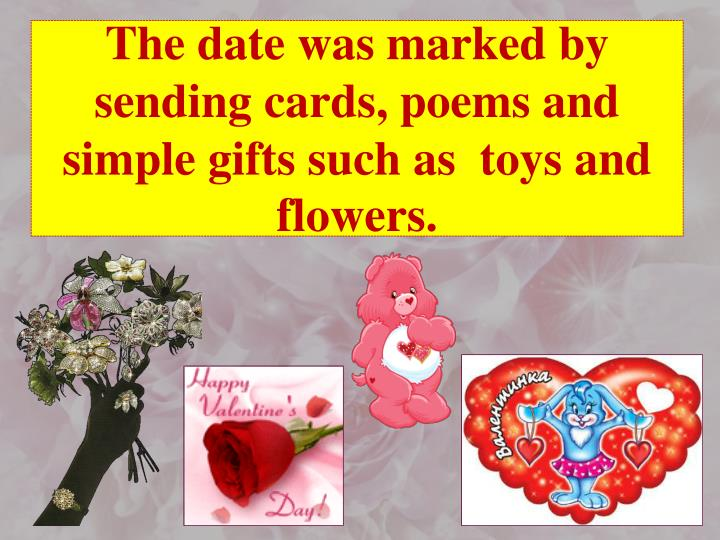 The date was marked by sending cards, poems and simple gifts such as  toys and flowers.