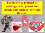 the date was marked by sending cards poems and simple gifts such as toys and flowers