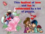 this festival of love and fun is celebrated by a lot of people