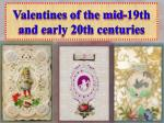 valentines of the mid 19th and early 20th centuries