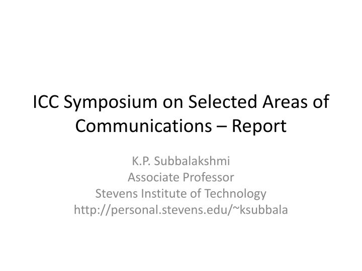 Icc symposium on selected areas of communications report