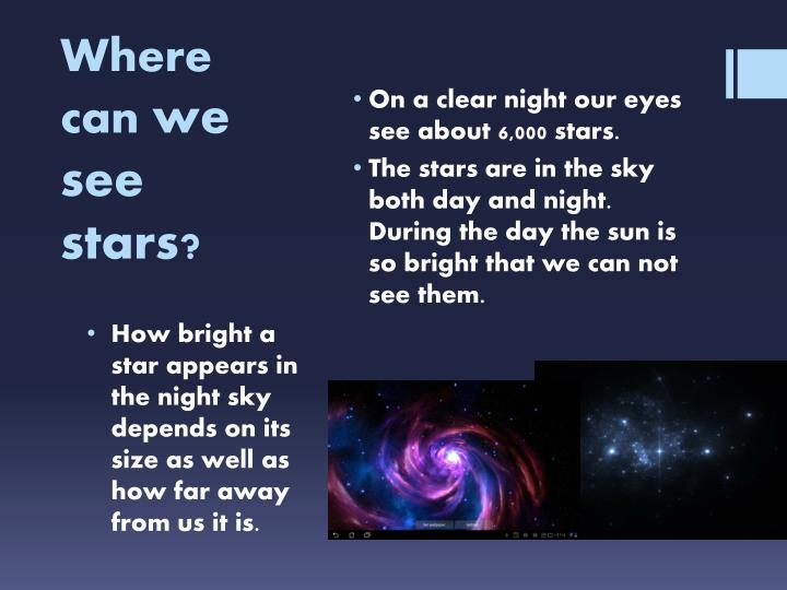 Where can we see stars