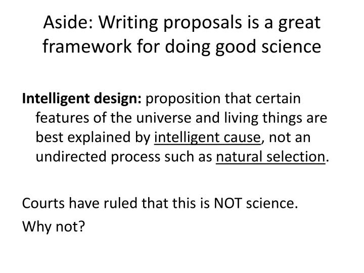 Aside writing proposals is a great framework for doing good science