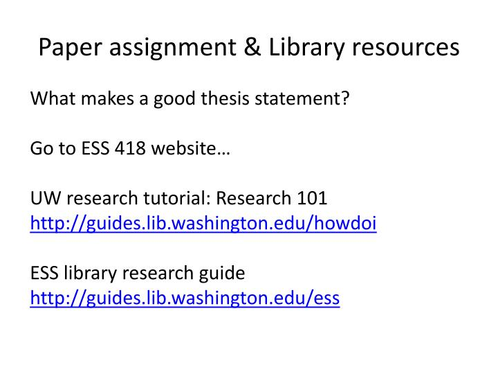 Paper assignment & Library resources