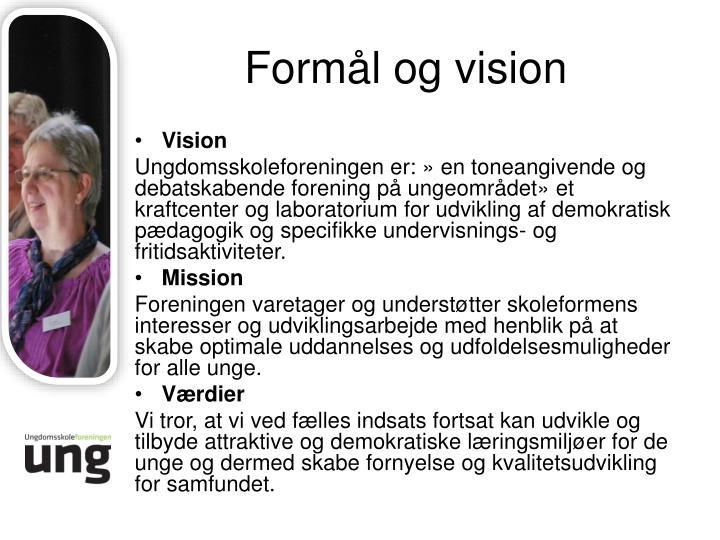 Formål og vision