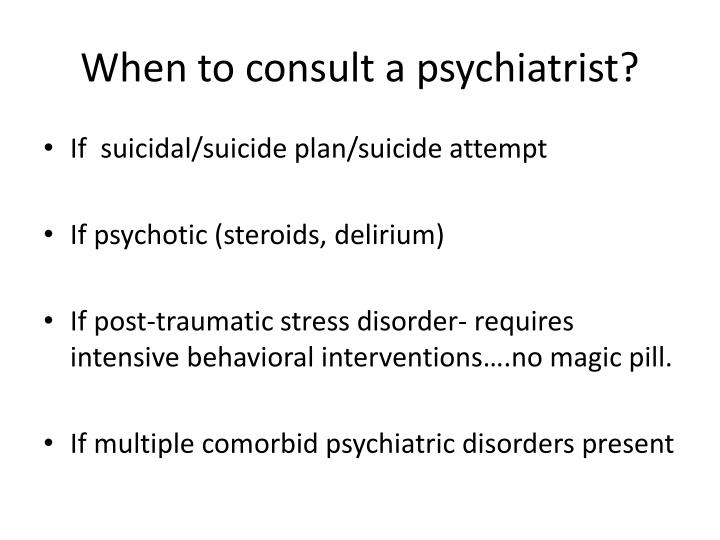 When to consult a psychiatrist?