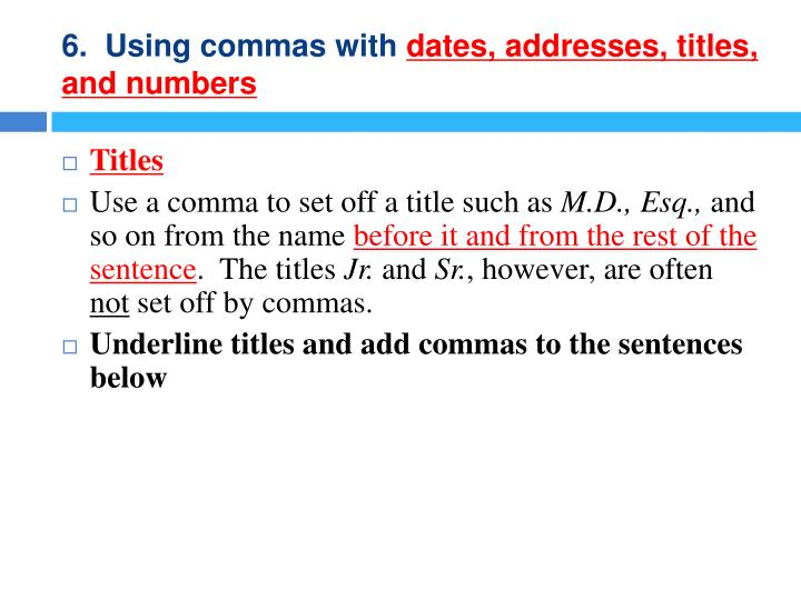 6.  Using commas with