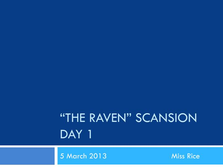 The raven scansion day 1