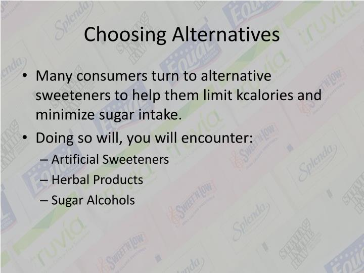 Choosing Alternatives