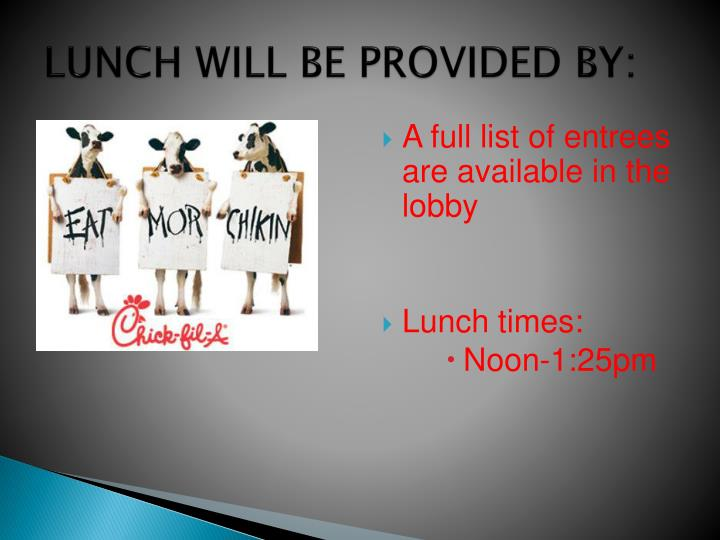 LUNCH WILL BE PROVIDED BY: