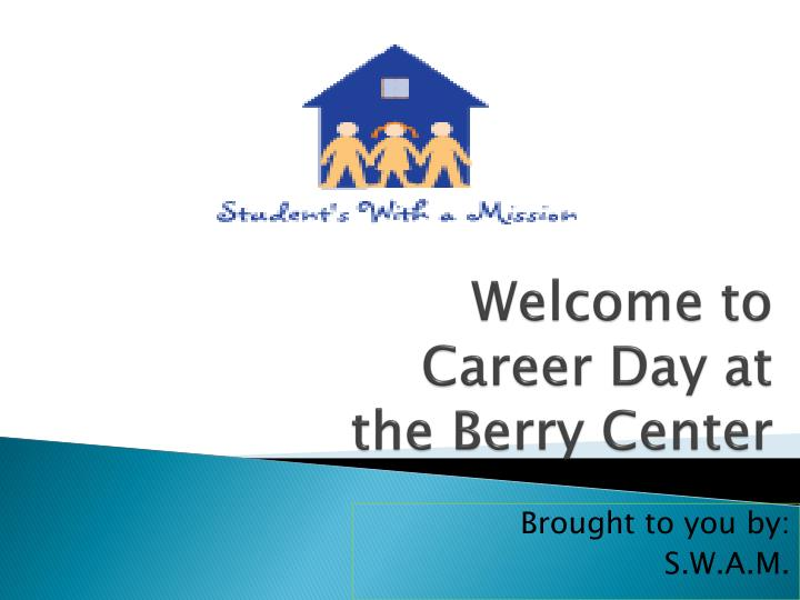 welcome to career day at the berry center