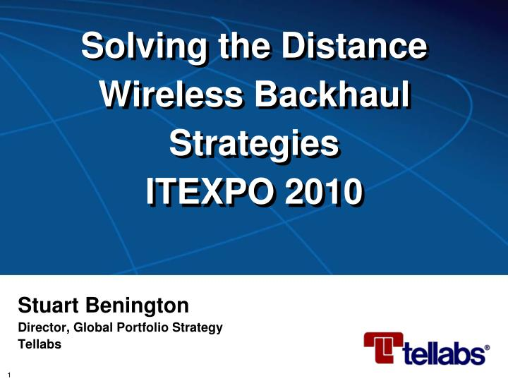 Solving the distance wireless backhaul strategies itexpo 2010