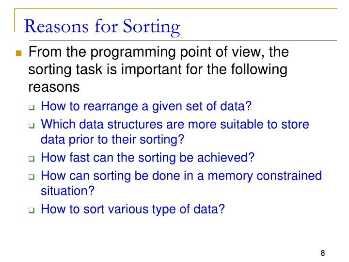 Reasons for Sorting