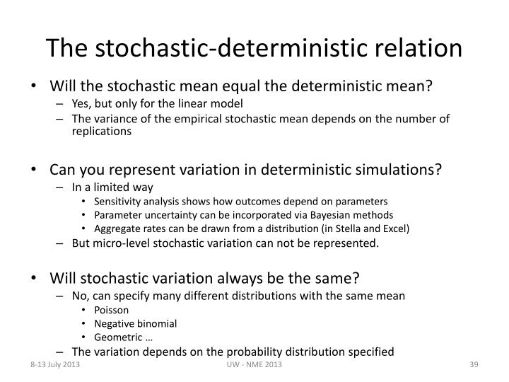 The stochastic-deterministic relation