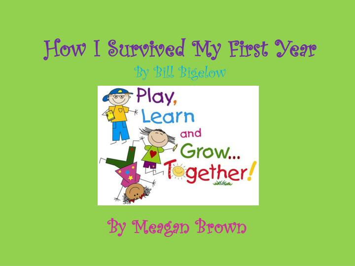 How i survived my first year by bill bigelow
