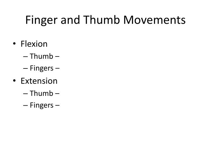 Finger and Thumb Movements